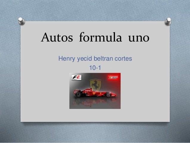 Autos formula uno  Henry yecid beltran cortes  10-1