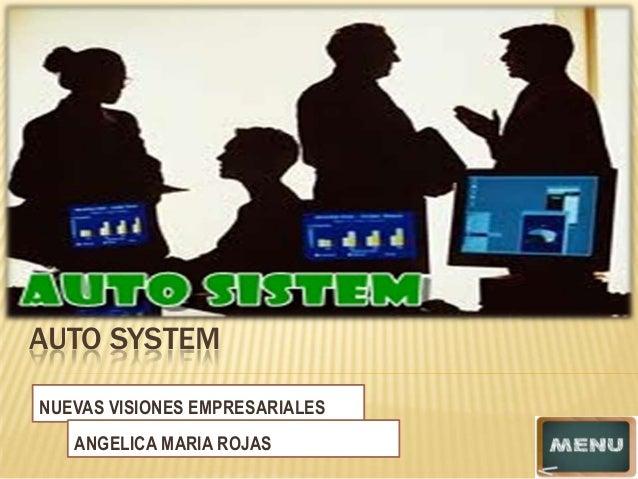AUTO SYSTEMNUEVAS VISIONES EMPRESARIALESANGELICA MARIA ROJAS
