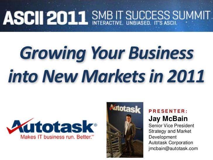 Growing Your IT Business Keynote - ASCII Group - Jay McBain - apr 2011