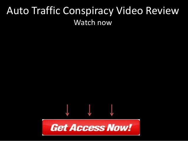Auto Traffic Conspiracy Review - IS IT A SCAM?