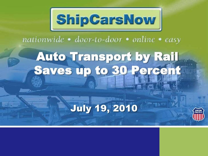 Auto Transport by Rail Saves up to 30 Percent<br />July 19, 2010<br />