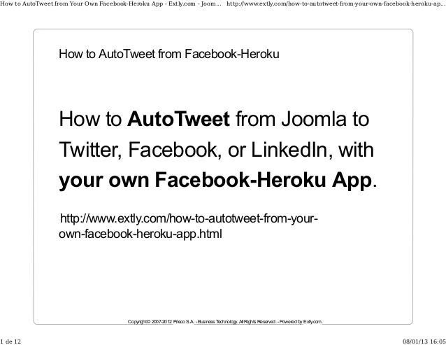 How to AutoTweet from Your Own Facebook-Heroku App - Extly.com - Joom... http://www.extly.com/how-to-autotweet-from-your-o...