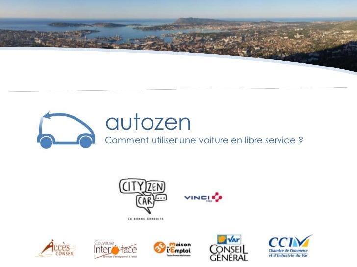 autozenComment utiliser une voiture en libre service ?<br />