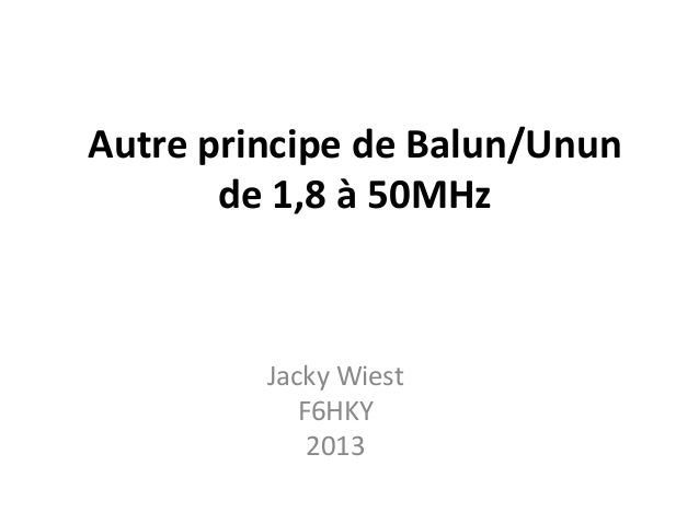 Autre principe de Balun/Unun de 1,8 à 50MHz  Jacky Wiest F6HKY 2013
