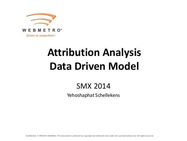 Attribution Analysis Data Driven Model SMX 2014 Yehoshaphat Schellekens