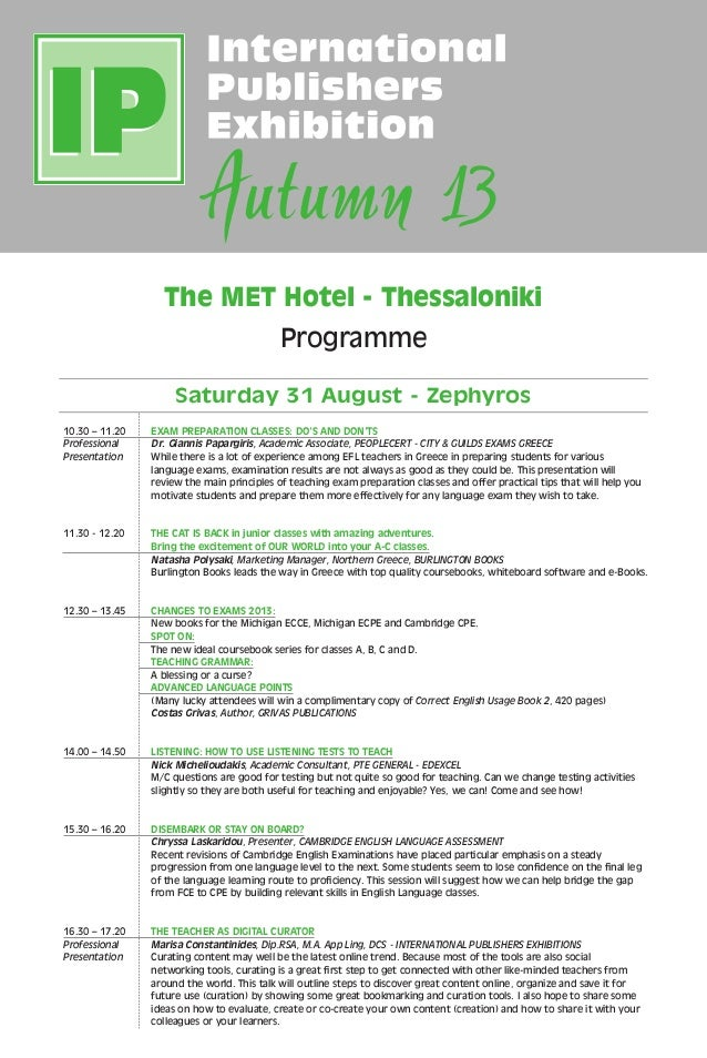 The MET Hotel - Thessaloniki Programme Saturday 31 August - Zephyros 10.30 – 11.20	EXAM PREPARATION CLASSES: DO'S AND DON'...