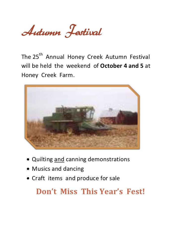 Autumn Festival <br />The 25th  Annual  Honey  Creek  Autumn  Festival  will be held  the  weekend  of October 4 and 5 at ...