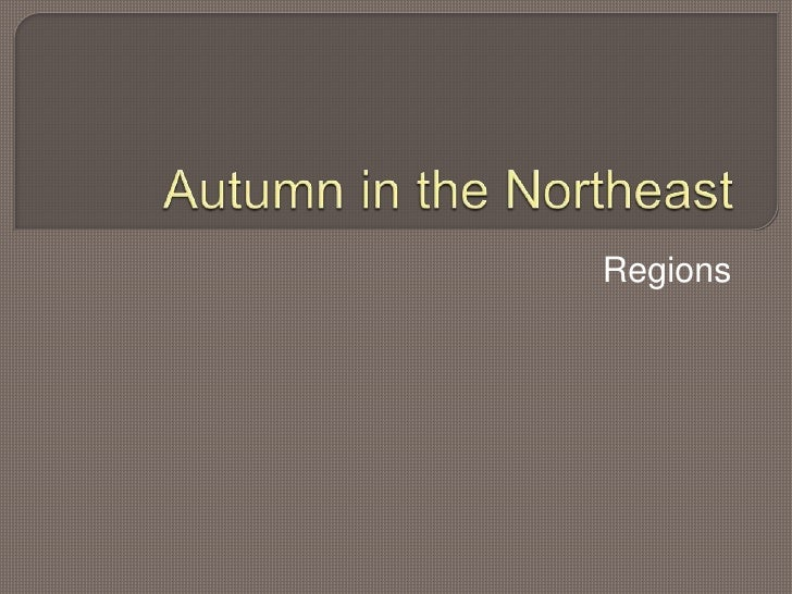 Autumn in the Northeast<br />Regions<br />