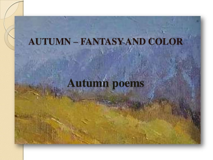 AUTUMN – FANTASY AND COLORAutumn poems<br />