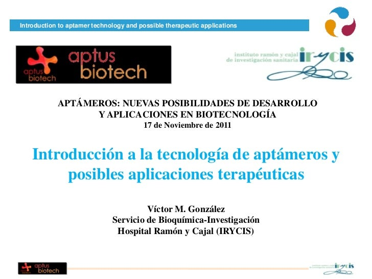 Introduction to aptamer technology and possible therapeutic applications            APTÁMEROS: NUEVAS POSIBILIDADES DE DES...