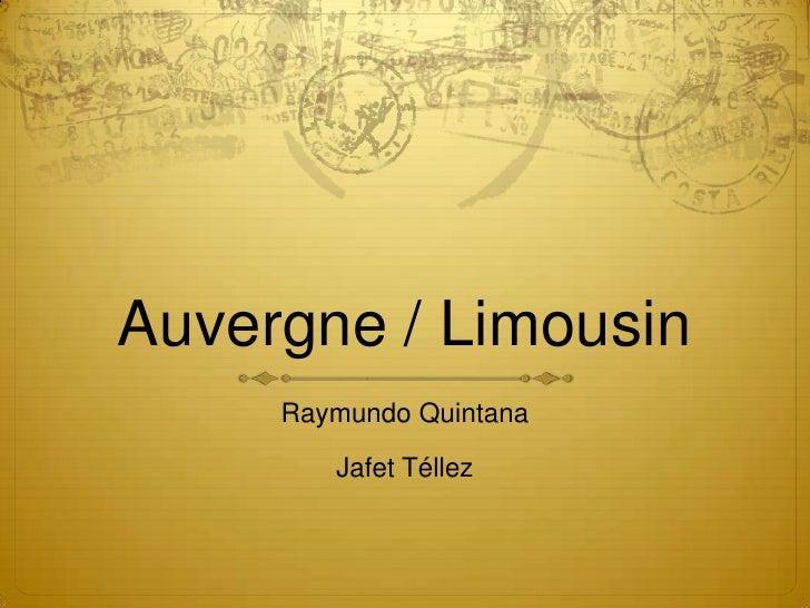 Auvergne / Limousin<br />Raymundo Quintana <br />Jafet Téllez<br />