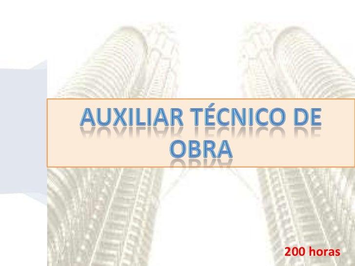 AUXILIAR TÉCNICO DE OBRA<br />200 horas<br />