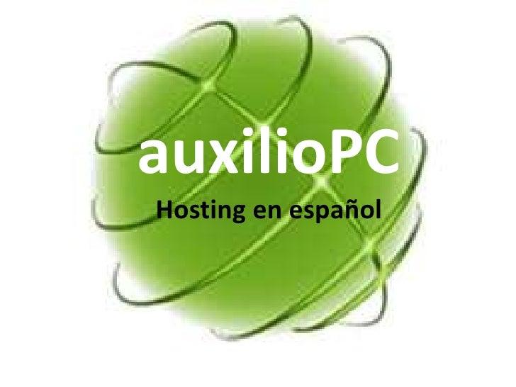 auxilioPCHosting en español<br />auxilioPCHosting en español<br />www.auxiliopc.com<br />