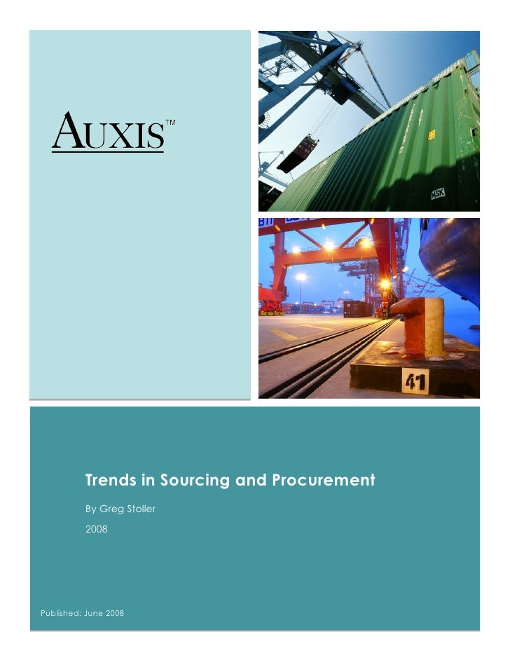 Trends in Sourcing and Procurement           By Greg Stoller            2008     Published: June 2008