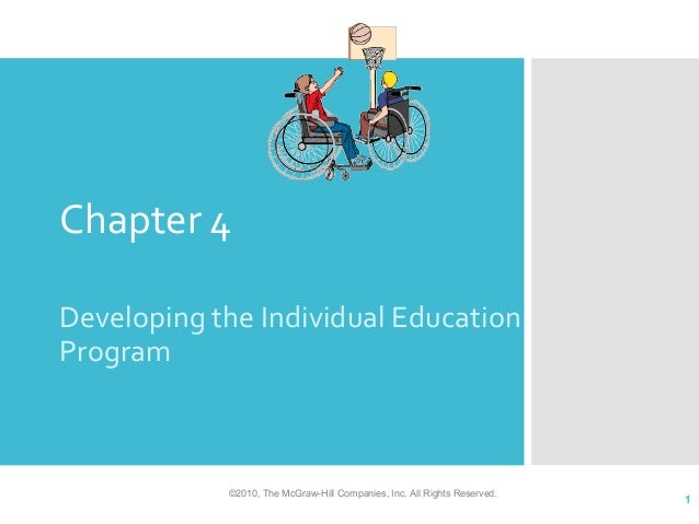 Chapter 4Developing the Individual EducationProgram            ©2010, The McGraw-Hill Companies, Inc. All Rights Reserved....