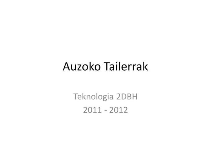 Auzoko tailerrak teknologia 2dbh 2012
