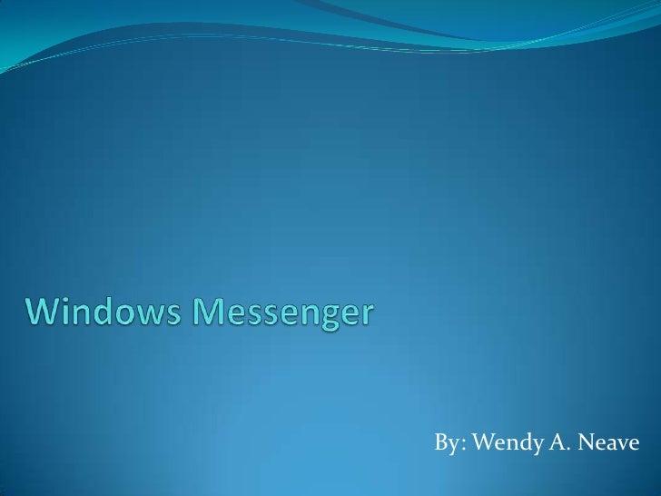 Av #2 windows messenger presentation
