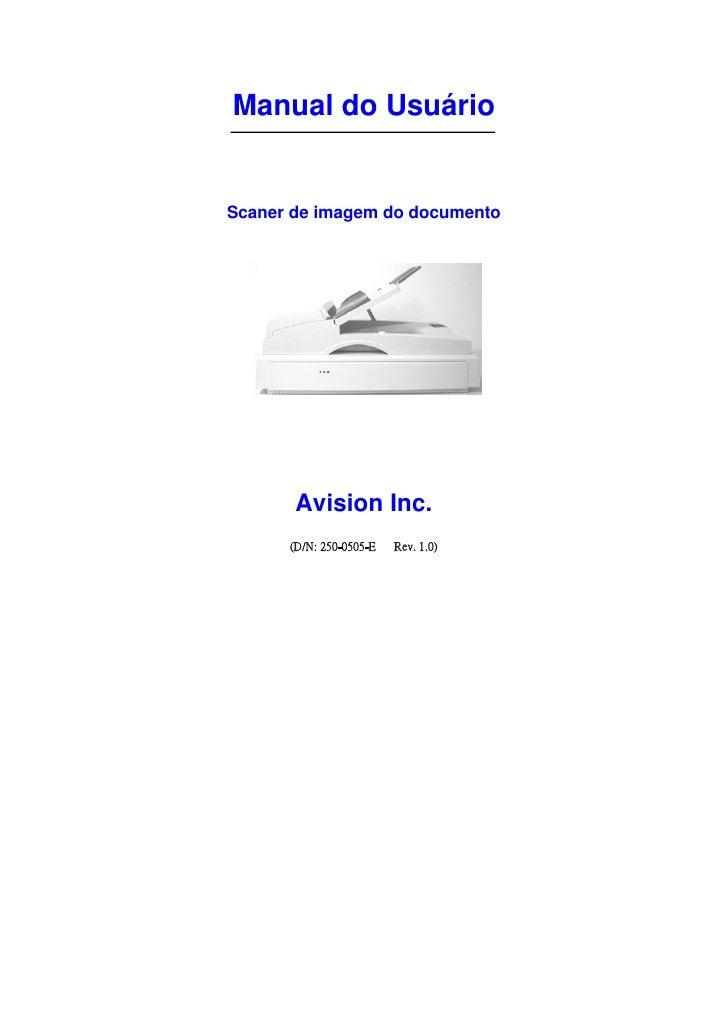 Manual do Usuário   Scaner de imagem do documento            Avision Inc.       (D/N: 250-0505-E   Rev. 1.0)