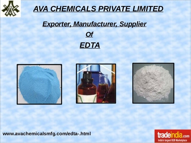 AVA CHEMICALS PRIVATE LIMITED Exporter, Manufacturer, Supplier Of EDTA www.avachemicalsmfg.com/edta-.html
