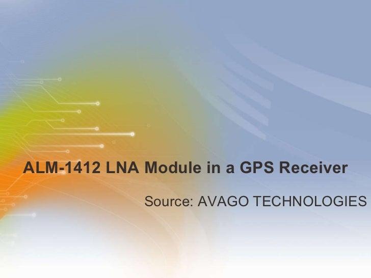 ALM-1412 LNA Module in a GPS Receiver