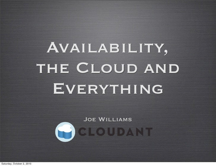 Availability, The Cloud and Everything (version 2, Surge2010)