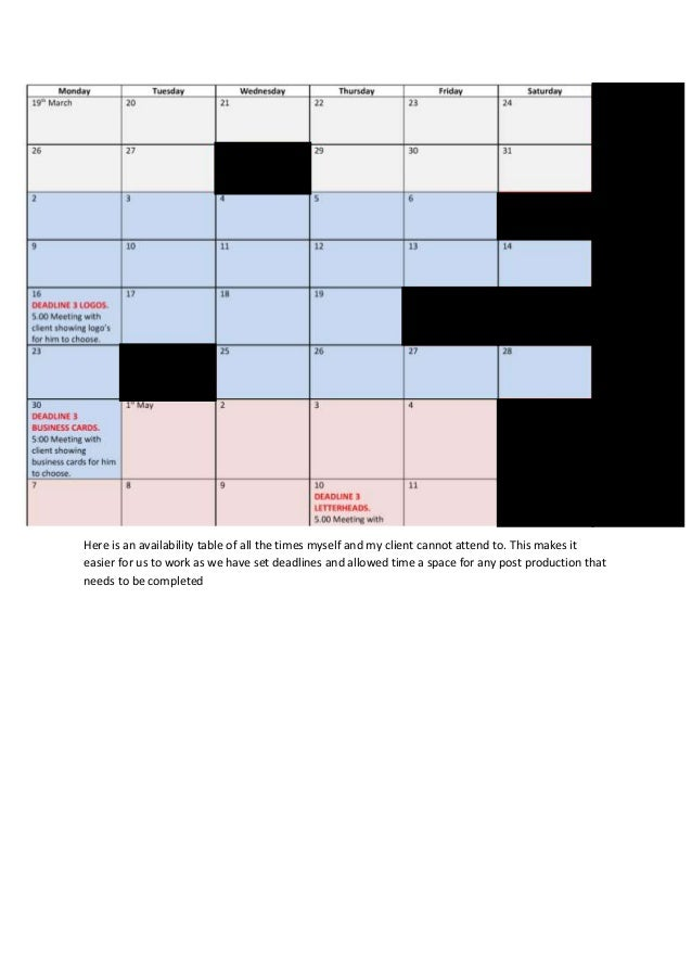 Here is an availability table of all the times myself and my client cannot attend to. This makes iteasier for us to work a...