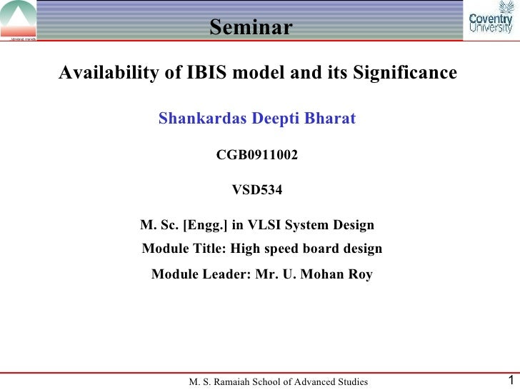 SeminarAvailability of IBIS model and its Significance           Shankardas Deepti Bharat                      CGB0911002 ...