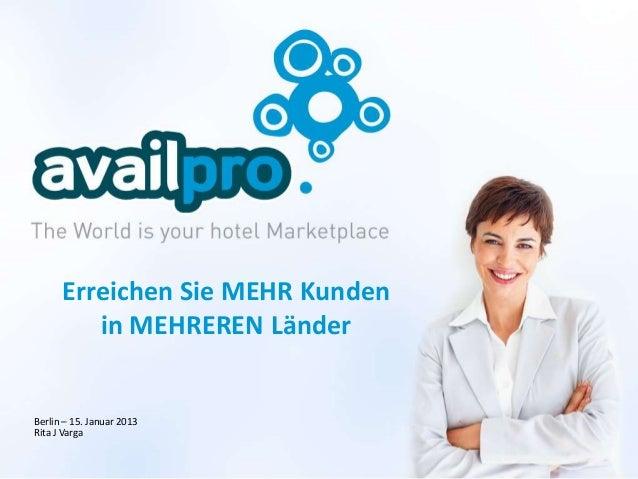 Erreichen Sie MEHR Kunden         in MEHREREN LänderBerlin – 15. Januar 2013Rita J Varga