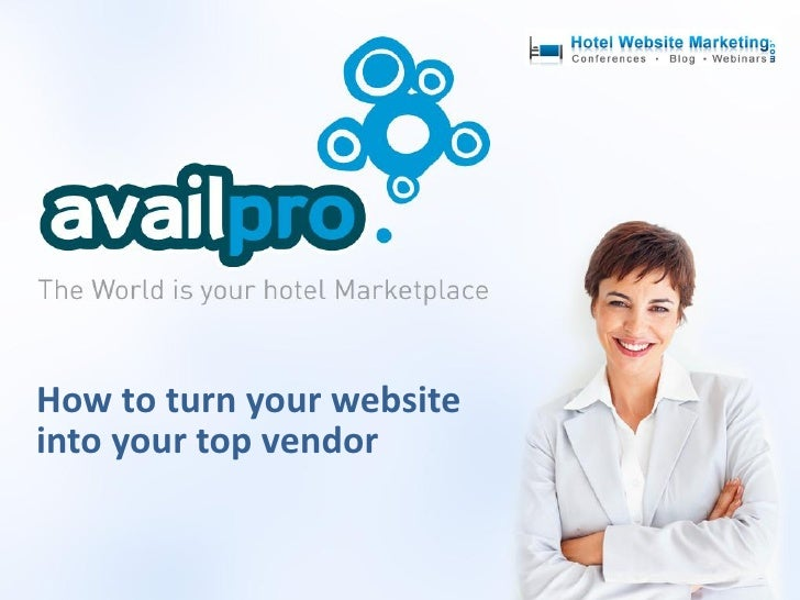 Availpro: How to turn your hotelwebsites into your top vendors