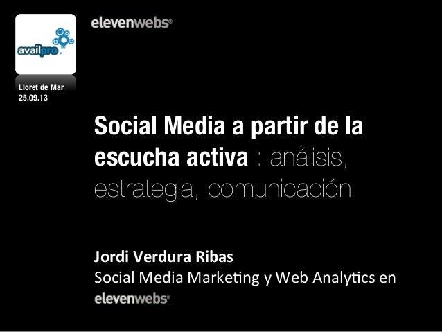 Social Media a partir de la escucha activa : análisis, estrategia, comunicación       Jordi  Verdura  Ribas   So...