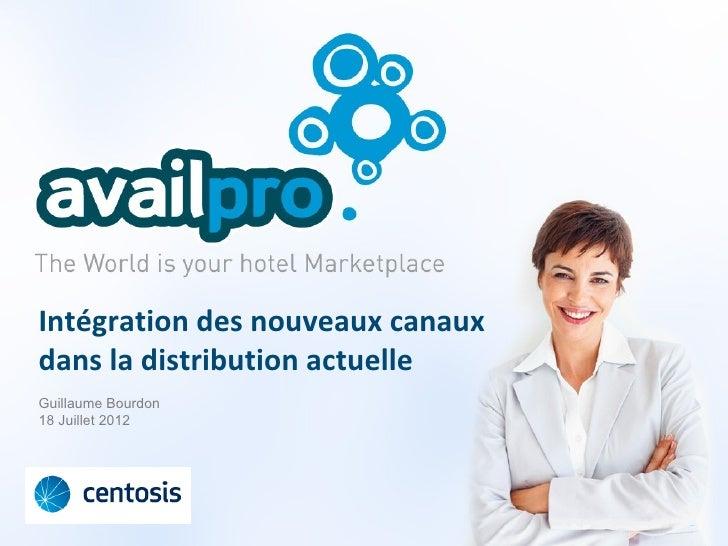 Intégration des nouveaux canauxdans la distribution actuelleGuillaume Bourdon18 Juillet 2012