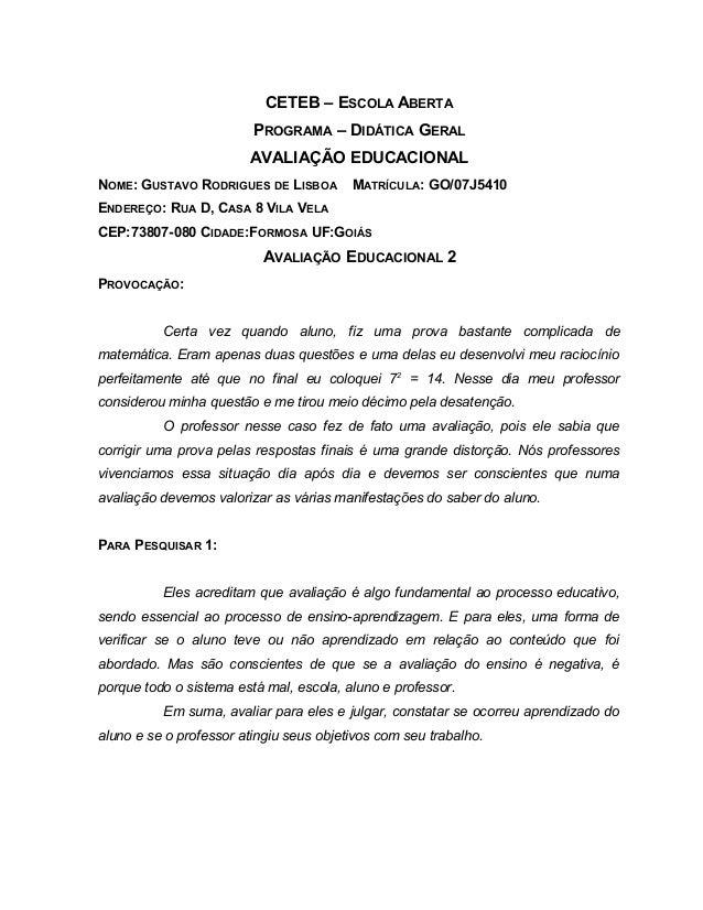 CETEB – ESCOLA ABERTA PROGRAMA – DIDÁTICA GERAL AVALIAÇÃO EDUCACIONAL NOME: GUSTAVO RODRIGUES DE LISBOA MATRÍCULA: GO/07J5...