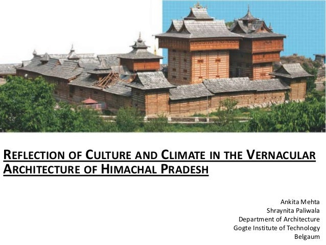 Reflection of Culture and Climate in the Vernacular Architecture of Himachal Pradesh