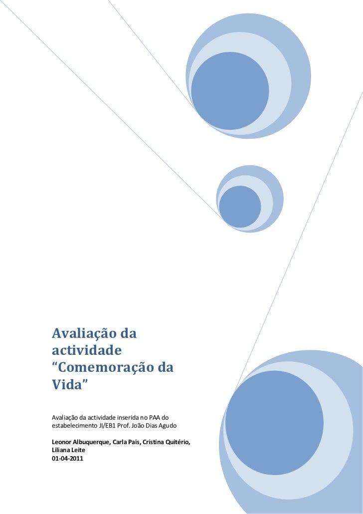 """Avaliação da actividade """"Comemoração da Vida""""Avaliação da actividade inserida no PAA do estabelecimento JI/EB1 Prof. João ..."""