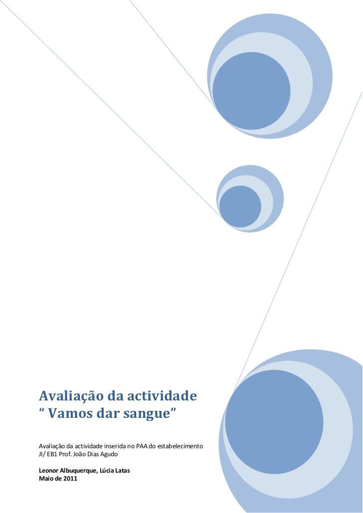 """Avaliação da actividade"""" Vamos dar sangue""""Avaliação da actividade inserida no PAA do estabelecimentoJI/ EB1 Prof. João Dia..."""