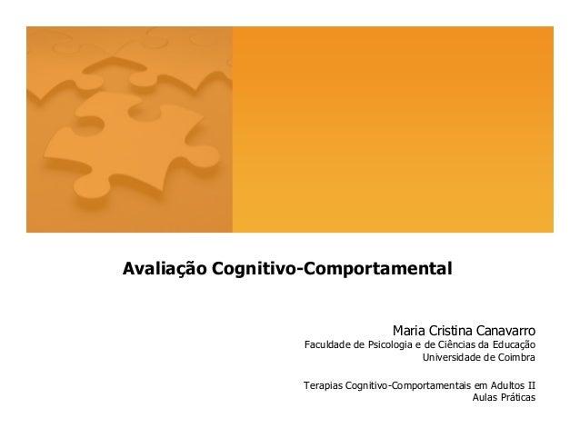 Maria Cristina Canavarro Faculdade de Psicologia e de Ciências da Educação Universidade de Coimbra Terapias Cognitivo-Comp...