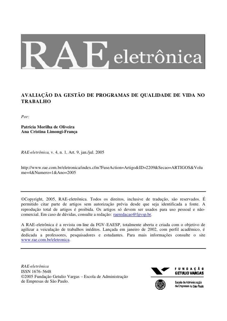 AVALIAÇÃO DA GESTÃO DE PROGRAMAS DE QUALIDADE DE VIDA NO TRABALHO  Por:  Patrícia Morilha de Oliveira Ana Cristina Limongi...