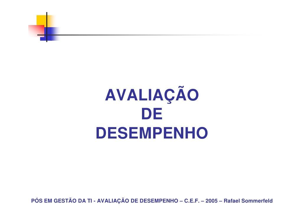 AVALIAÇÃO                          DE                      DESEMPENHO    PÓS EM GESTÃO DA TI - AVALIAÇÃO DE DESEMPENHO – C...
