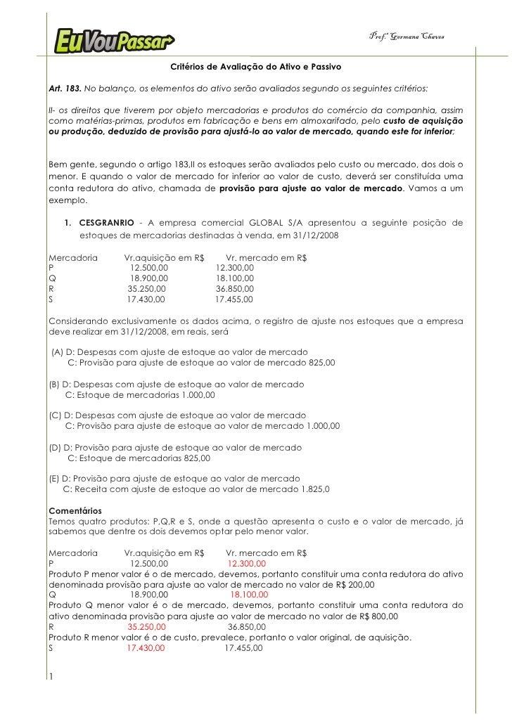 Prof.a Germana Chaves                                Critérios de Avaliação do Ativo e Passivo  Art. 183. No balanço, os e...
