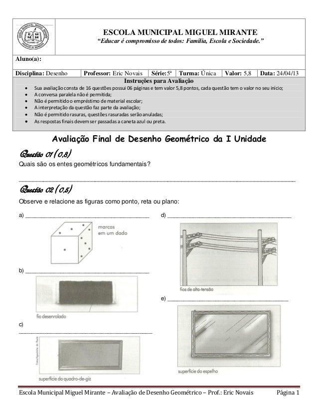 Escola Municipal Miguel Mirante – Avaliação de Desenho Geométrico – Prof.: Eric Novais Página 1 . ESCOLA MUNICIPAL MIGUEL ...