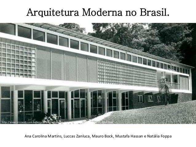 Avaliação modernismo no brasil, estudo de caso sobre a Casa Robert Schuster/Severiano Porto.