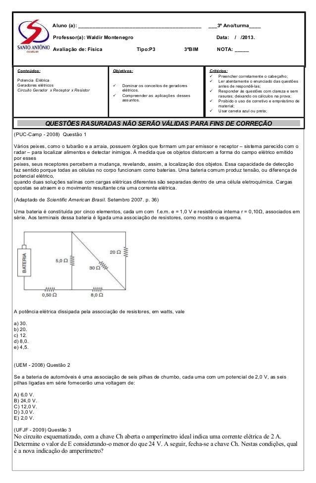 Aluno (a): ___________________________________________ Professor(a): Waldir Montenegro Avaliação de: Física  Data: Tipo:P3...