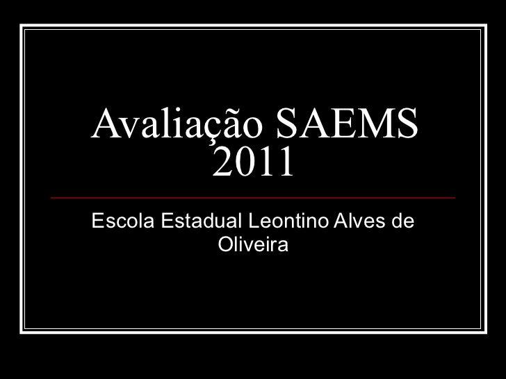 Avaliação SAEMS 2011 Escola Estadual Leontino Alves de Oliveira