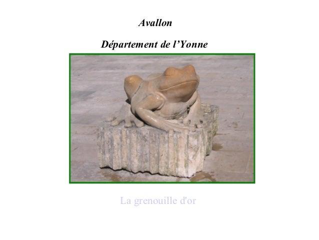 Avallon  Département de l'Yonne  La grenouille d'or