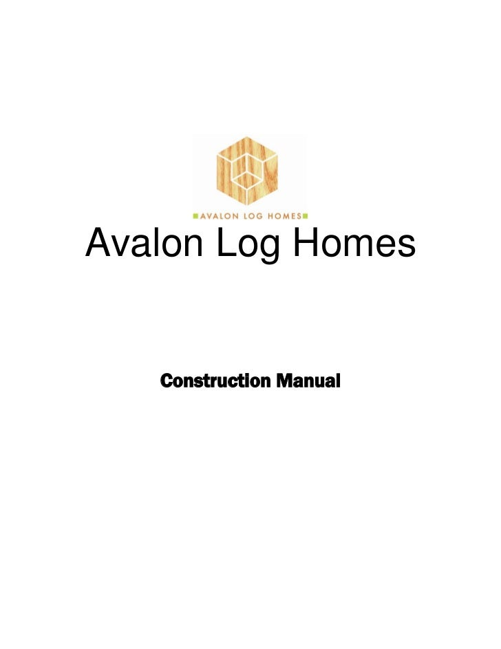 Avalon Log Homes   Construction Manual