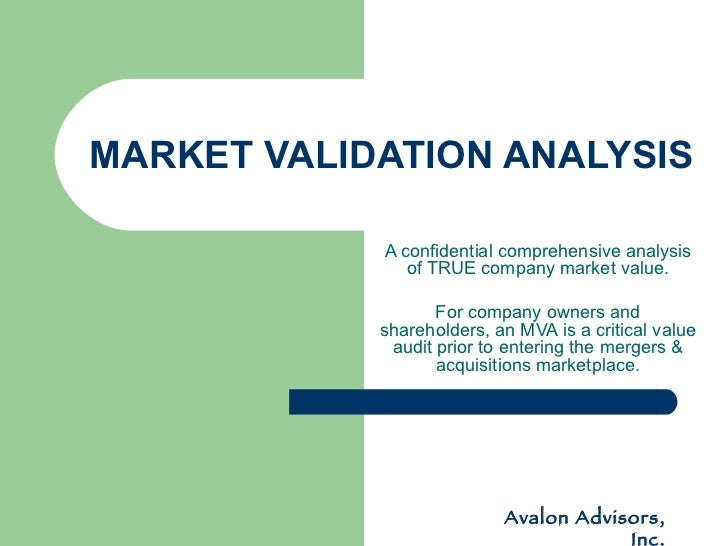 MARKET VALIDATION ANALYSIS A confidential comprehensive analysis of TRUE company market value. For company owners and shar...