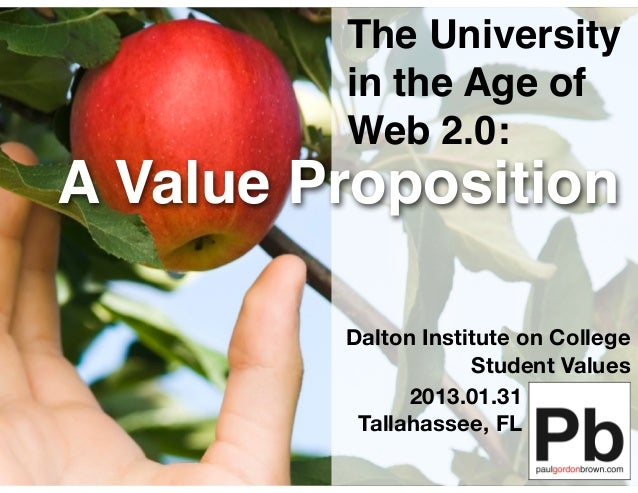The University         in the Age of         Web 2.0:A Value Proposition         Dalton Institute on College              ...