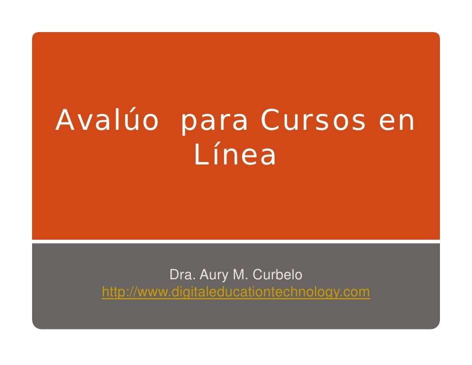 A lú para C Avalúo     Cursos en        Línea                Dra. Aury M. Curbelo      p         g                     gy ...