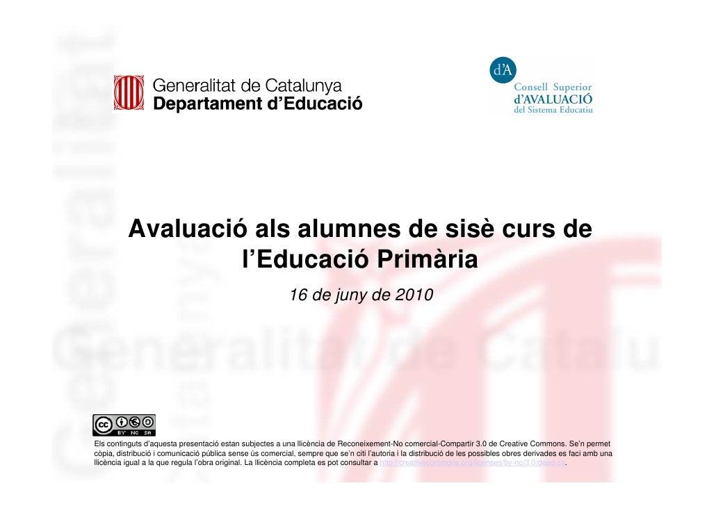 Avaluació als alumnes de sisè curs de                    l'Educació Primària                                              ...
