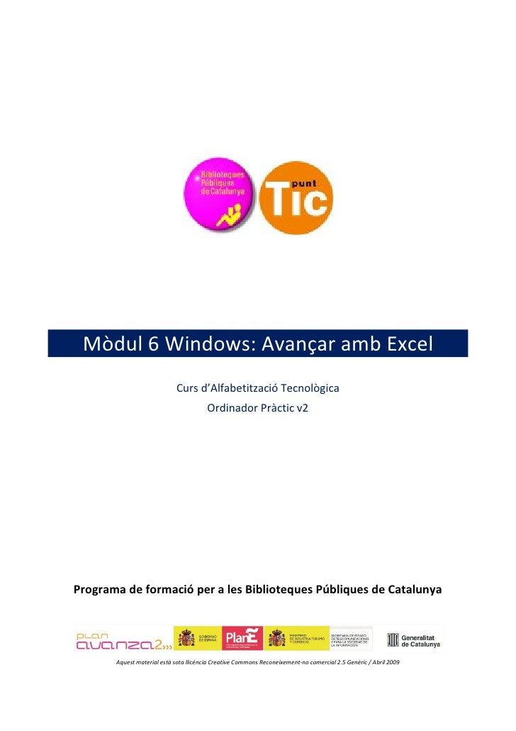 Mòdul 6 Windows: Avançar amb Excel                              Curs d'Alfabetització Tecnològica                         ...